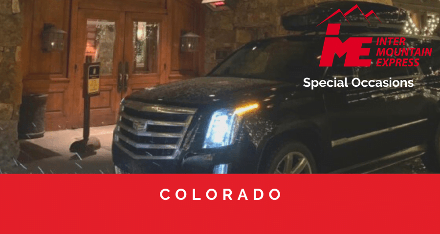 Special Occasion Limousine & Car Service in Colorado from InterMountaim Express. Book on of the New Caddilac from Denver private car service 247 always 4X4