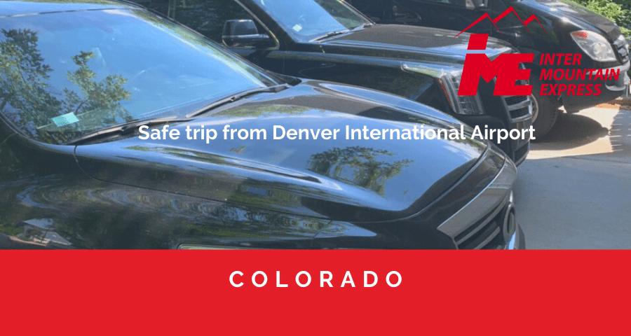Safe trip from Denver International Airport.