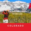 The Best Golf Courses in Colorado