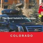 The Best hotels in Colorado Hottels private transfer Imedenver limo