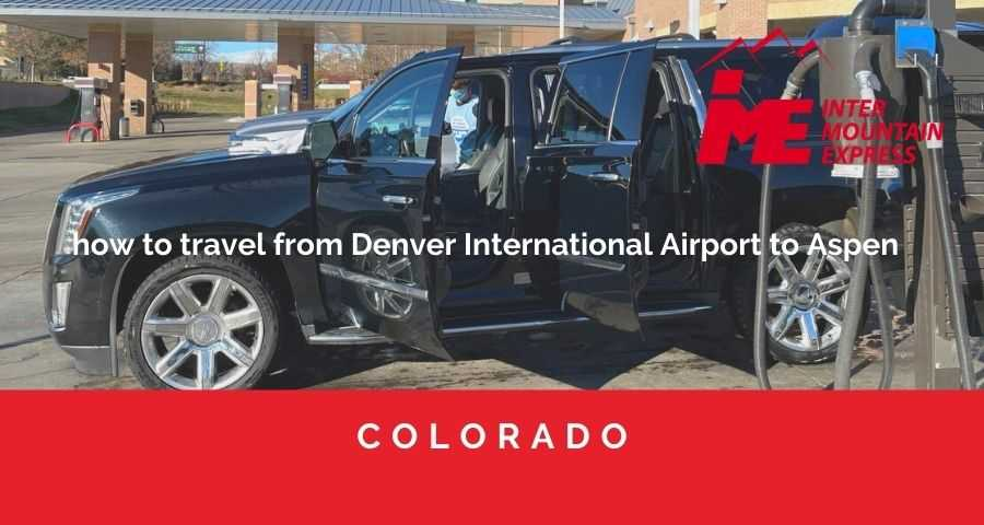 how to travel from Denver International Airport to Aspen