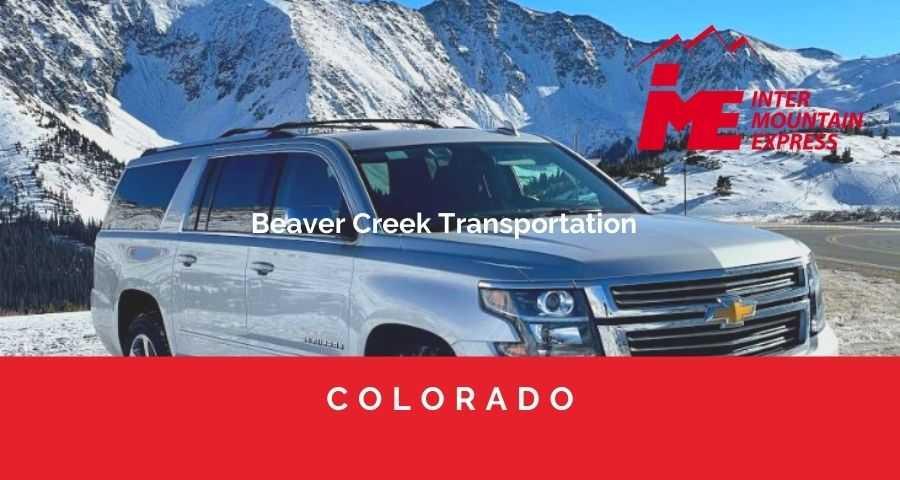 Beaver Creek Transportation - Beaver creek shuttle - beaver creek limo - beaver creek to eagle airport - bc shuttle - airport shuttle to beaver creek