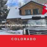 How to plan the perfect ski trip to Colorado resorts-crested butte from denver airport - eagle airport to crested butte shuttle - denver airport shuttle to crested butte