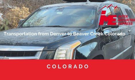 Transportation from Denver to Beaver Creek Colorado