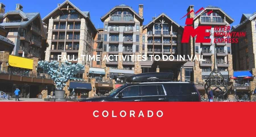 FALL-TIME ACTIVITIES TO DO IN VAIL_vail limo_Vail co_ Vail